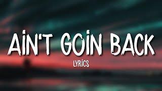 Russ - Ain't Goin Back (Lyrics)