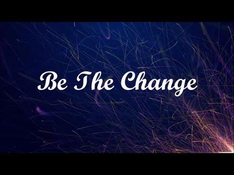 Britt Nicole   Be The Change (Lyric Video)