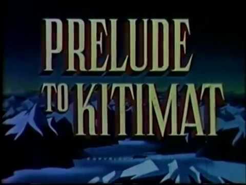 Prelude to Kitimat - (Historical Collection circa 1953)