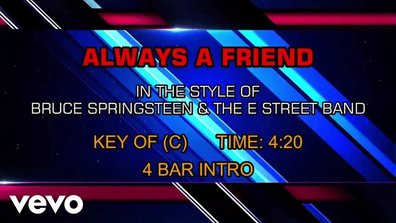Download Bruce Springsteen & The E Street Band - Always A Friend (Karaoke)