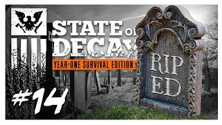 ED IS DEAD :( | State of Decay Gameplay Part 14 - Year One Survival Edition Walkthrough