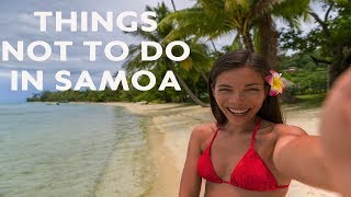 10 Things NOT To Do in Samoa