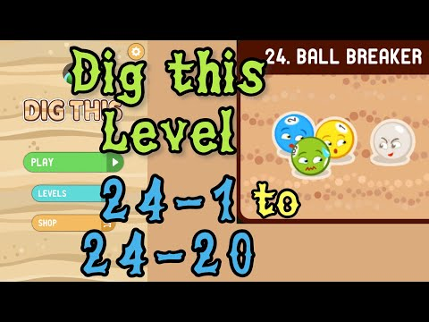 Dig this (Dig it) Level 24-1 to 24-20 | Ball breaker | Chapter 24 level 1-20 Solution Walkthrough