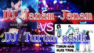 DJ Janam Janam VS Turun Naik Oles Terus