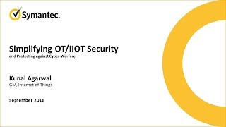 NorCal CSS2018 Session 7 Symantec - Simplifying OT Security