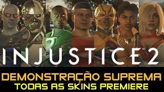 INJUSTICE 2: Demonstração Suprema - Todas as Skins Premiere [ATUALIZADO]