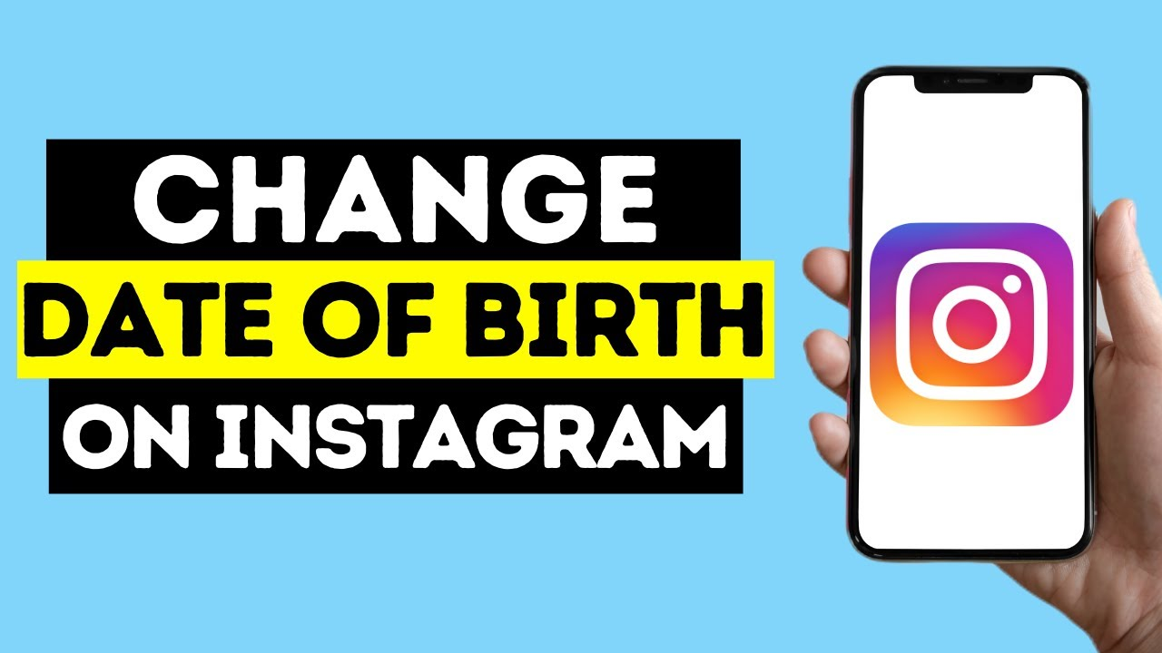 How To Change Your Date Of Birth On Instagram