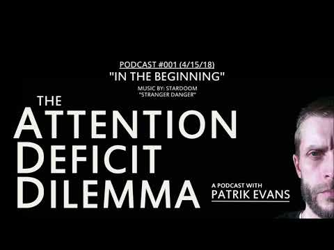 "The Attention Deficit Dilemma ""In the Beginning"" Ep001 (4-15-18)"