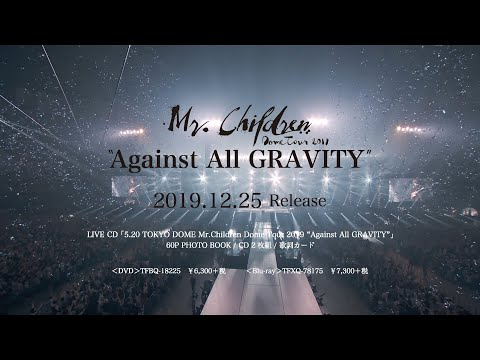 "Mr.Children「Mr.Children Dome Tour 2019 ""Against All GRAVITY""」LIVE DVD / Blu-ray Trailer"