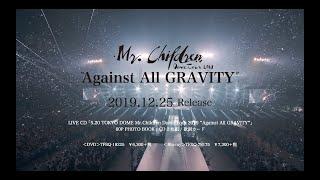 "Mr.Children「Mr.Children Dome Tour 2019 ""Against All GRAVITY""」LIVE DVD / Blu-ray Trailer"