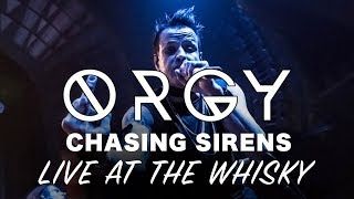 ORGY - Chasing Sirens - Live at the Whisky