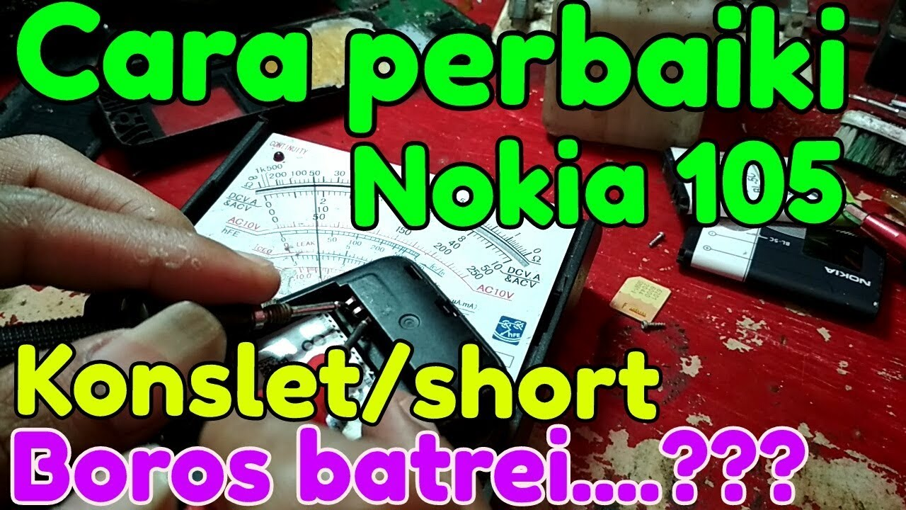 Cara Perbaiki Nokia 105 Short Konslet Boros Baterai Bocor Arus