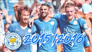 Okazaki • Mahrez • Vardy 15-16 All Goals【Leicester City】