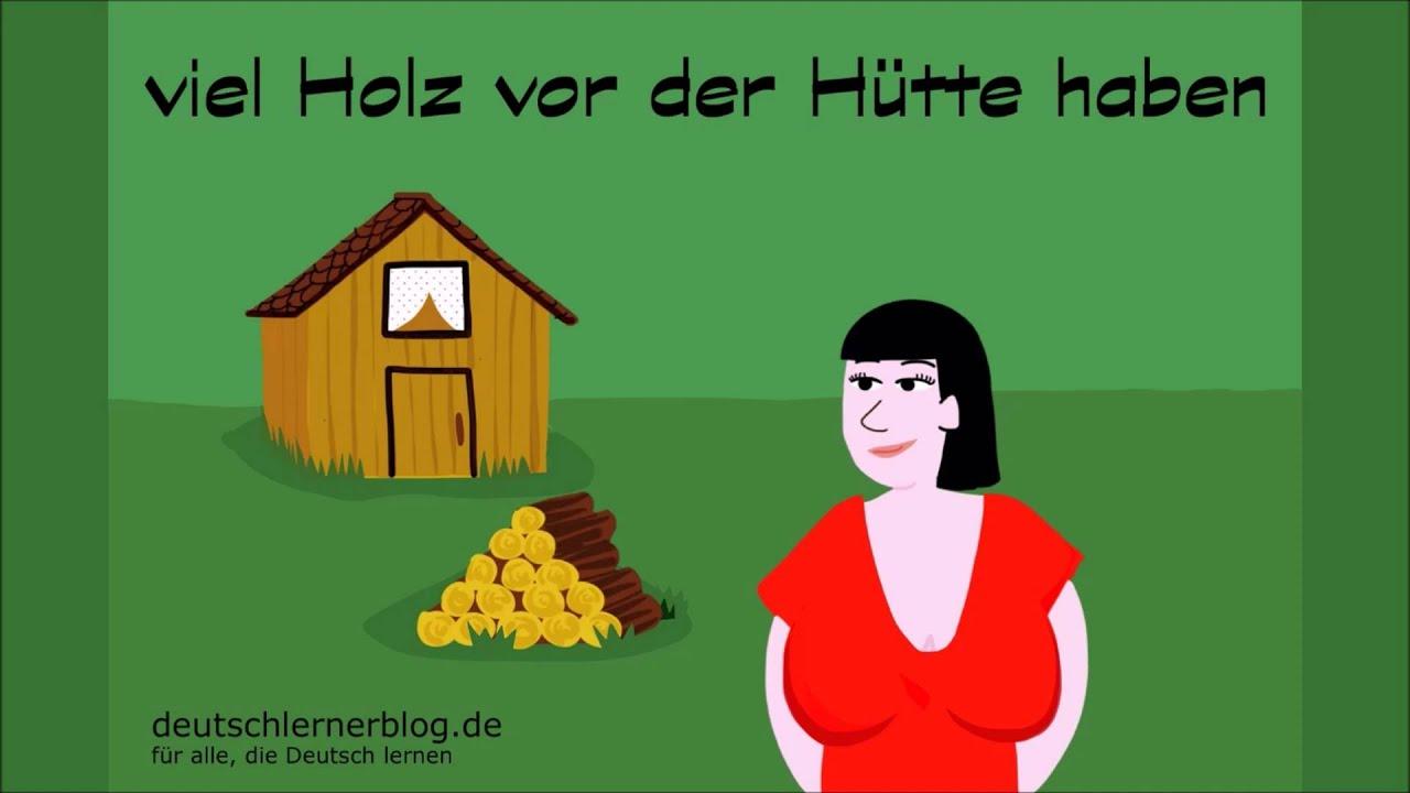viel holz vor der h tte haben redewendungen deutsch lernen 02 youtube. Black Bedroom Furniture Sets. Home Design Ideas