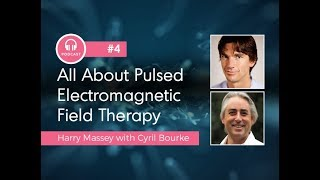4 | All About Pulsed Electromagnetic Field Therapy with Cyril Bourke