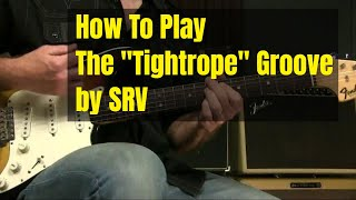 Blues Guitar Lesson   How To Play The Funky Rhythm From Tightrope By SRV