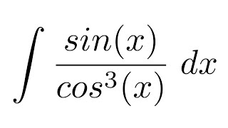(Method 1) Integral of sin(x)/cos^3(x) (substitution)