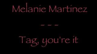 Lyrics traduction française : Melanie Martinez - Tag, you