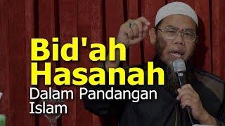 Ceramah Full.! Bid'ah Hasanah Dalam Pandangan Islam - Ustadz Zainal Abidin, Lc