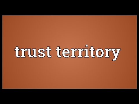 Trust territory Meaning