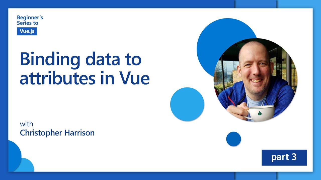 Binding data to attributes in Vue   Beginner's Series to: Vue.js