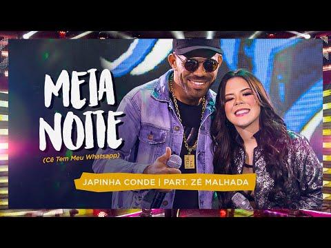 Japinha Conde, Conde do Forró, Zé Malhada – Meia-Noite (Ce Tem Meu Whatsapp)