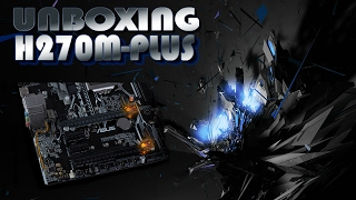 ¡Primer Unboxing del canal! - Motherboard H270M-PLUS