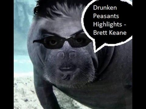 Drunken Peasants Highlights - Brett Keane