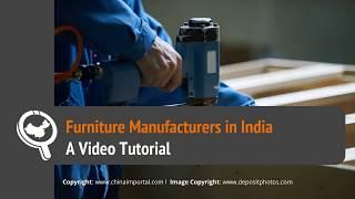 Furniture Manufacturers In India: Video Tutorial