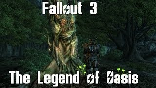 Fallout 3- The Legend of Oasis