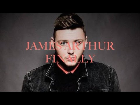 James Arthur - Finally (lyrics)