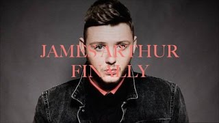 James Arthur   Finally (lyrics)