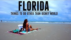 THINGS TO DO IN FLORIDA other than DISNEY WORLD
