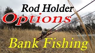 Bank Fishing Anglers: Monster Rod Holder Options