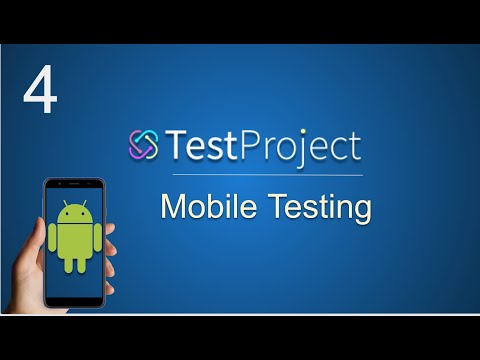 TestProject Tutorial 4   How To Do Android Mobile Testing