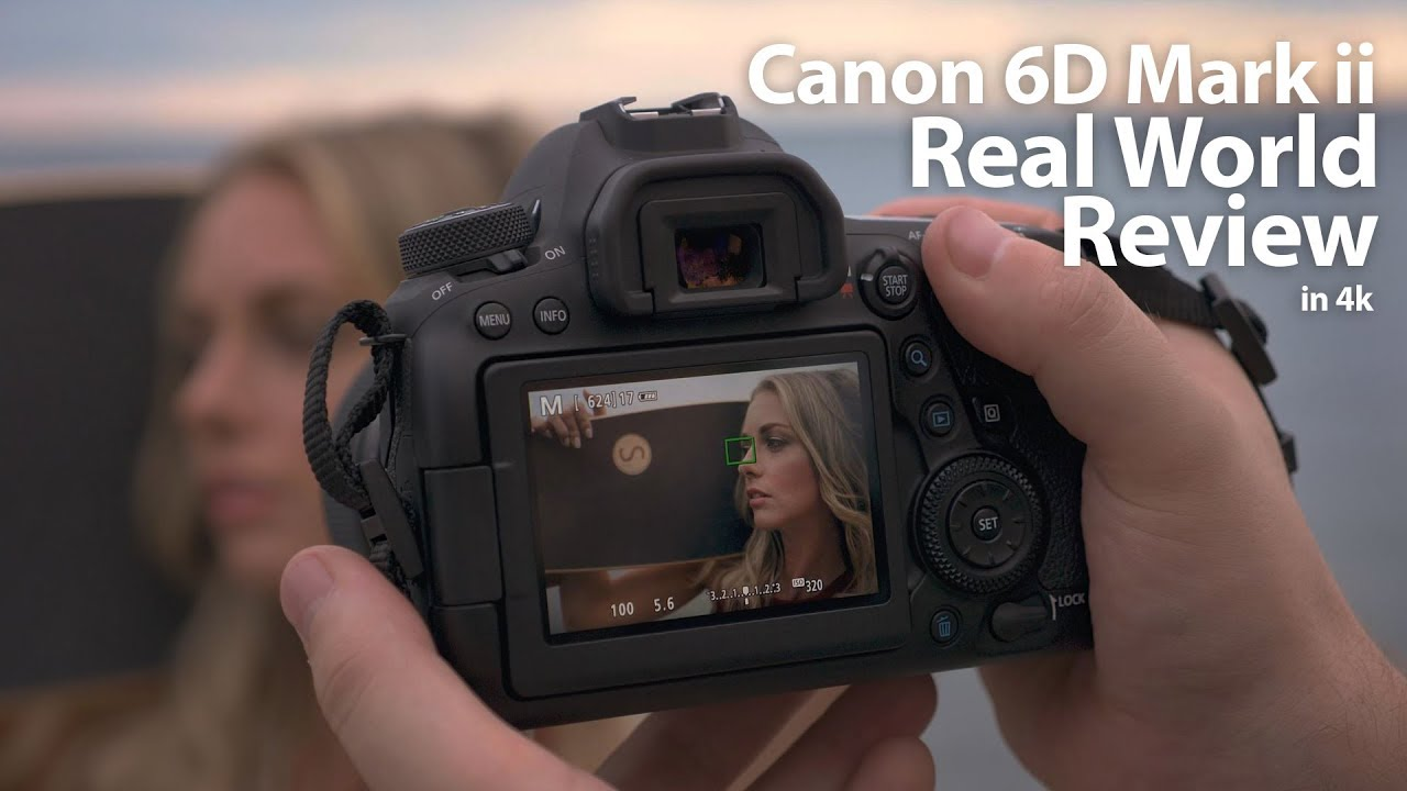Canon 6D Mark ii - Real world Review - in 4k