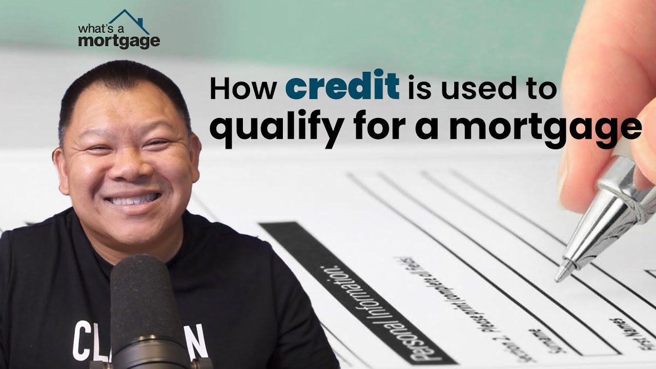 How Credit is Used to Qualify for a Mortgage - Credit Tips and Tricks to get the best deal!
