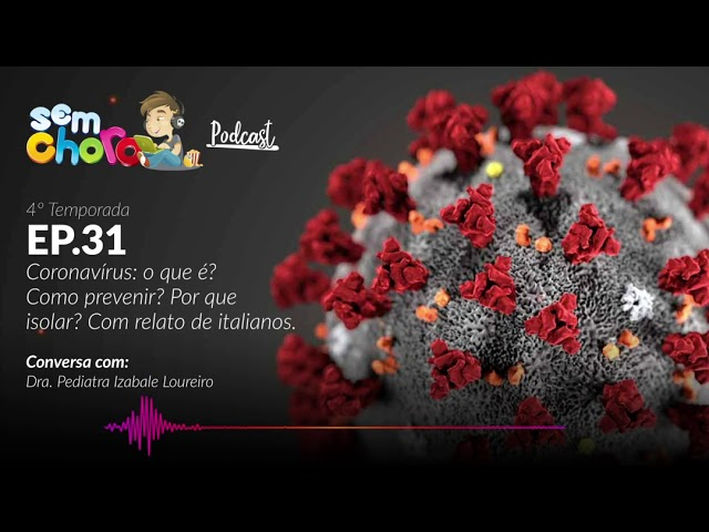 Coronavírus | Sem Choro Podcast