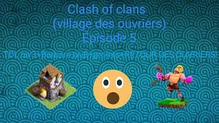 Let's play clash of clans (village des ouvriers) ep5 fr| TDL niv3+Barbare niv 8+projets+...
