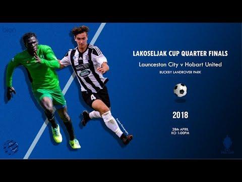 Lakoseljac Cup Quarter Final- Launceston City V Hobart United