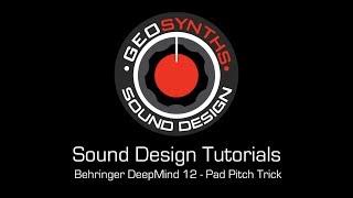 GEOSynths Sound Design Tutorials - Behringer DeepMind 12 - Pad Pitch Trick