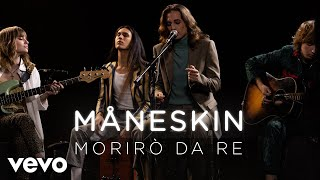 Måneskin - Morirò da re (Live) | Vevo Official Performance