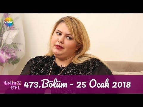 Gelin Evi 473.Bölüm | 25 Ocak 2018