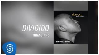 Thiaguinho - Dividido (Outro Dia, Outra História) [Áudio Oficial]