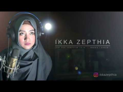JADI AKU SEBENTAR SAJA   JUDIKA  COVER  by ikka Zepthia w     YouTube