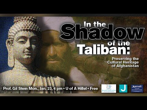 In the Shadow of the Taliban: Preserving the Cultural Heritage of Afghanistan - Prof. Gil Stein