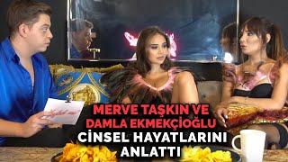 Merve Taşkın ve Damla Ekmekçioğlu Cinsel Hayatlarını Anlattı! | Gıybet mi? #52