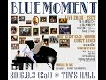 2016/09/03 BLUE MOMENT Vol.6 @Tin's Hall