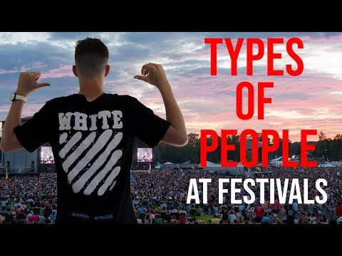 Types of people at music festivals