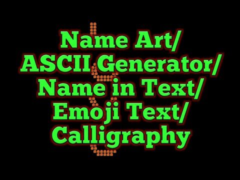 Name Art/Name in text/Emoji Text /ASCII Generator/Calligraphy
